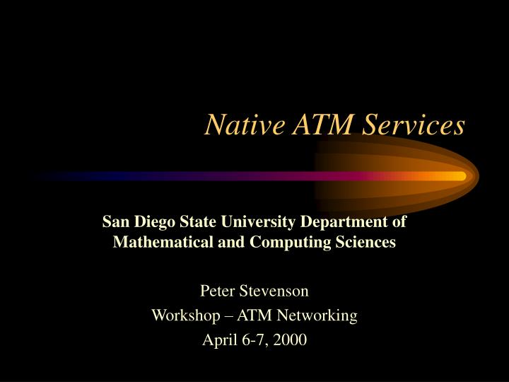 Native atm services
