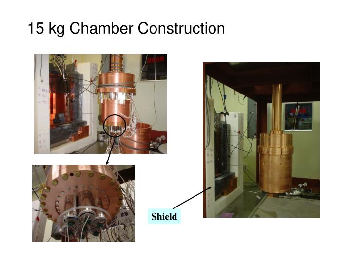 15 kg Chamber Construction