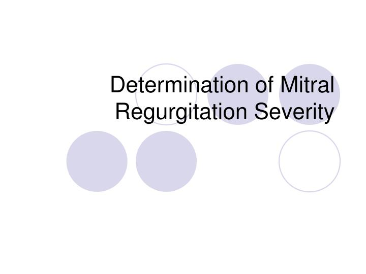 Determination of Mitral Regurgitation Severity