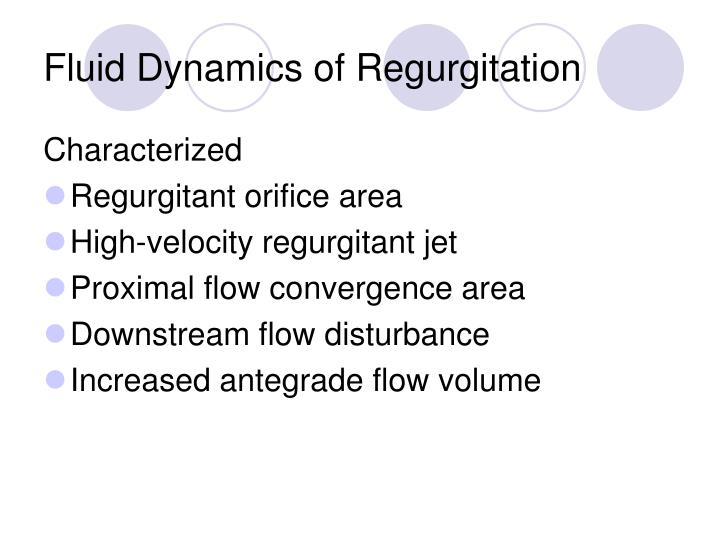 Fluid dynamics of regurgitation