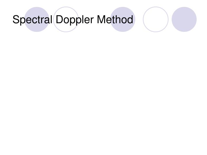 Spectral Doppler Method
