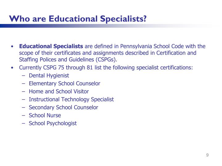 Who are Educational Specialists?