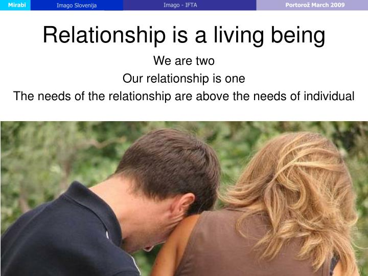Relationship is a living being