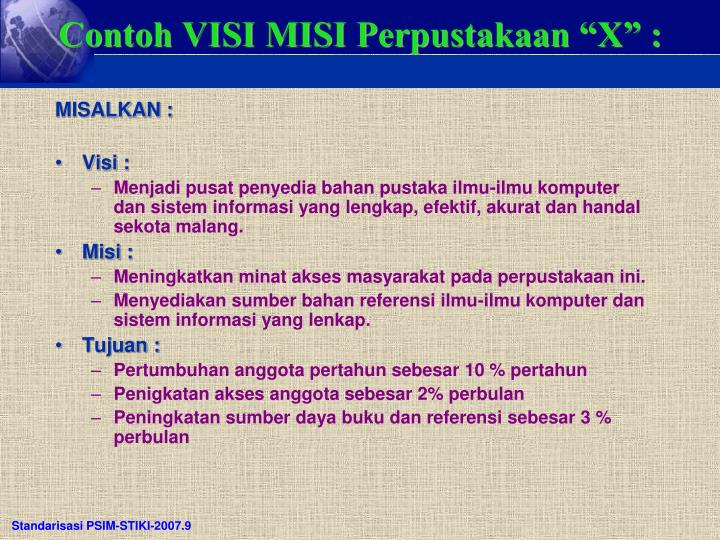 "Contoh VISI MISI Perpustakaan ""X"" :"