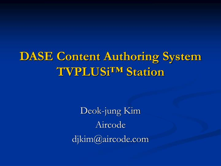 Dase content authoring system tvplusi station
