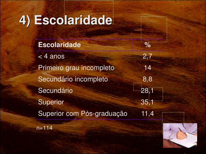 4) Escolaridade