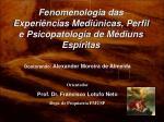 fenomenologia das experi ncias medi nicas perfil e psicopatologia de m diuns esp ritas