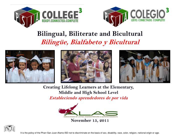 Bilingual, Biliterate and Bicultural
