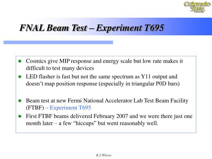 FNAL Beam Test – Experiment T695