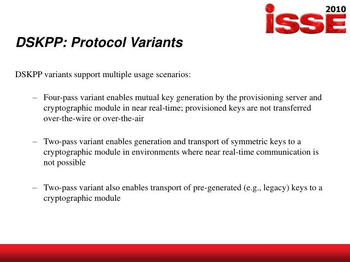 DSKPP: Protocol Variants