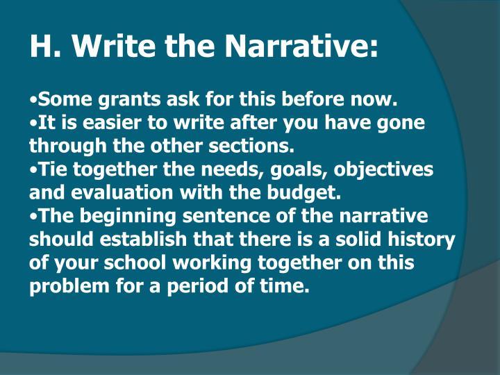 H. Write the Narrative:
