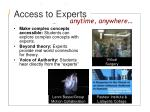 access to experts