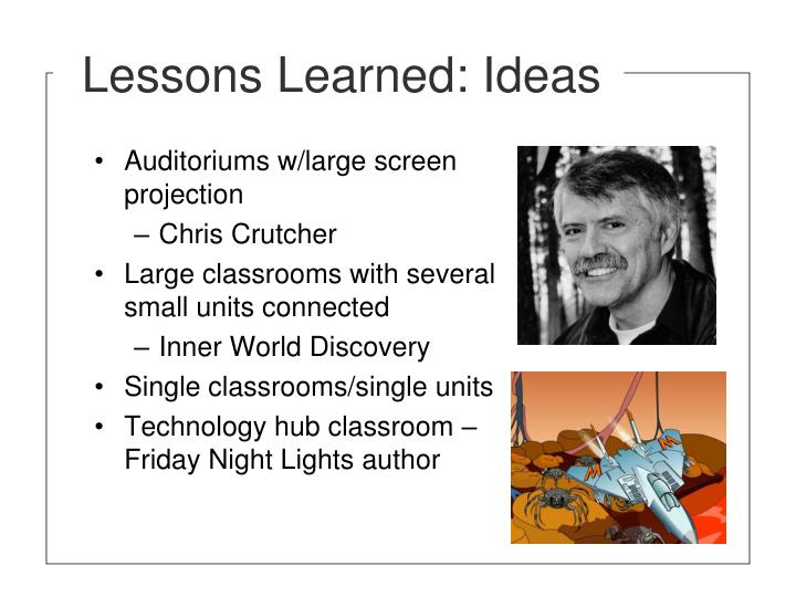 Lessons Learned: Ideas