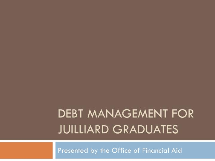 Debt management for juilliard graduates