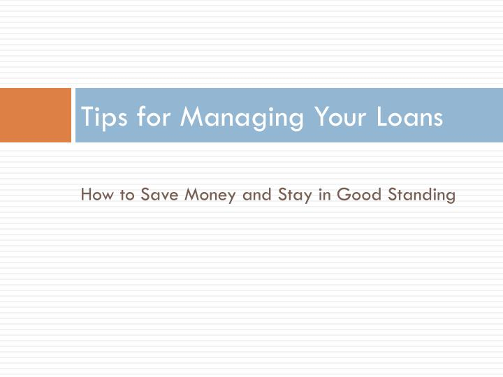 Tips for Managing Your Loans