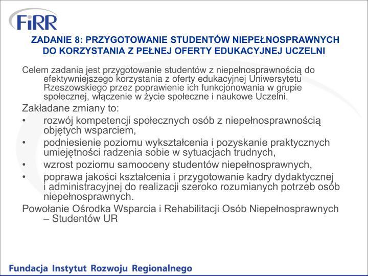 ZADANIE 8: PRZYGOTOWANIE STUDENTÓW NIEPEŁNOSPRAWNYCH DO KORZYSTANIA Z PEŁNEJ OFERTY EDUKACYJNEJ UCZELNI