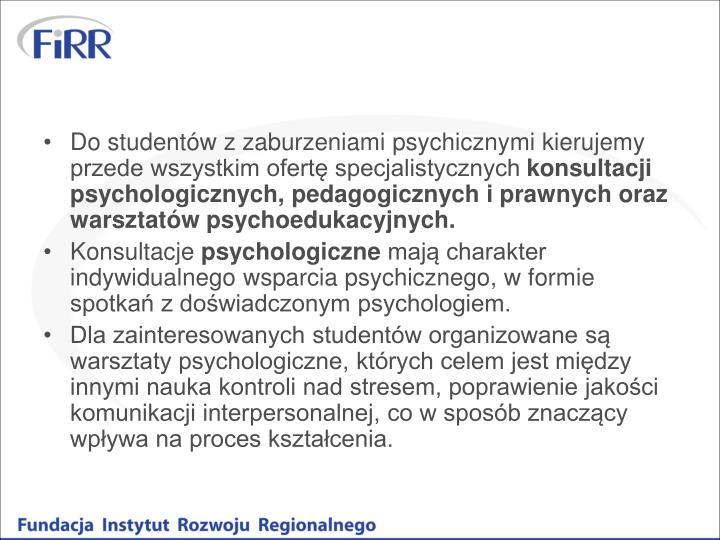 Do studentów z zaburzeniami psychicznymi kierujemy przede wszystkim ofertę specjalistycznych