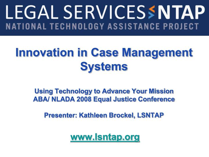 Innovation in Case Management Systems