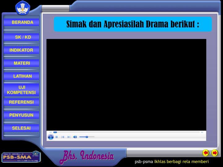 Simak dan Apresiasilah Drama berikut :