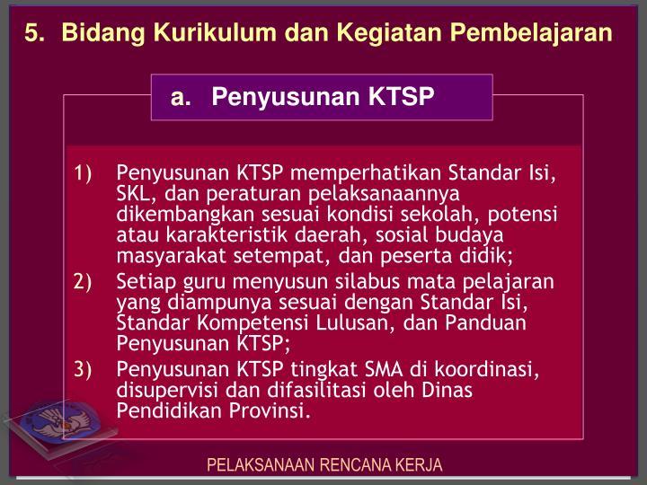 Penyusunan KTSP memperhatikan Standar Isi,