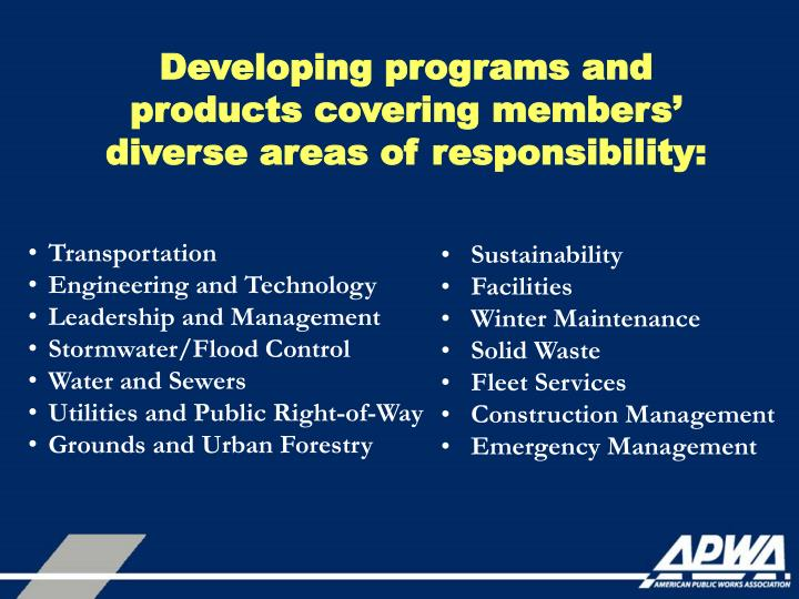 Developing programs and products covering members' diverse areas of responsibility: