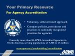your primary resource for agency accreditation