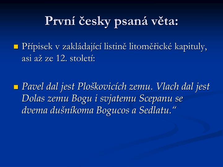 První česky psaná věta: