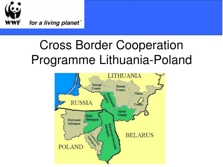Cross Border Cooperation Programme Lithuania-Poland