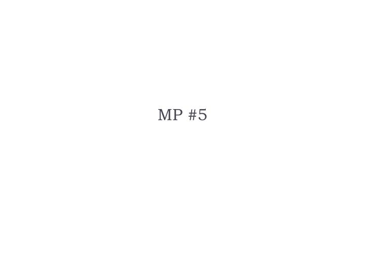 MP #5