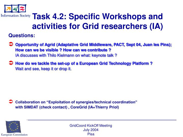 Task 4.2: Specific Workshops and activities for Grid researchers (IA)