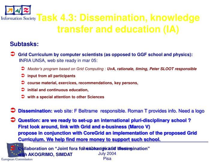 Task 4.3: Dissemination, knowledge transfer and education (IA)