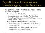 digital libraries federation as a metadata aggregator for europeana2