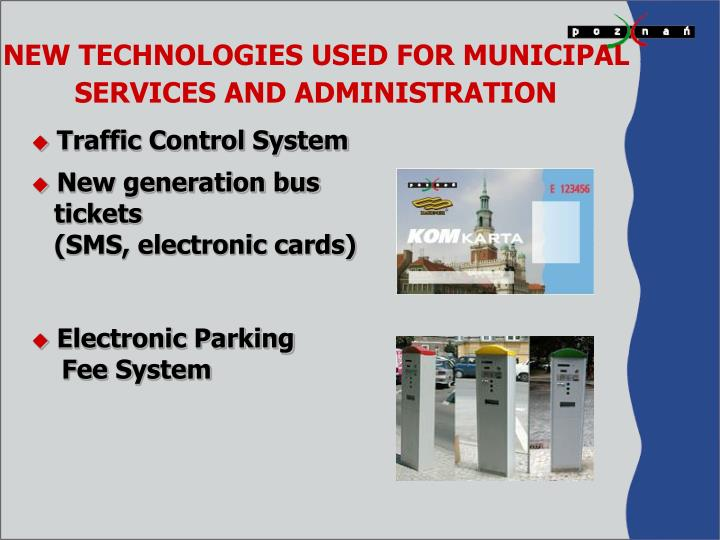 NEW TECHNOLOGIES USED FOR MUNICIPAL