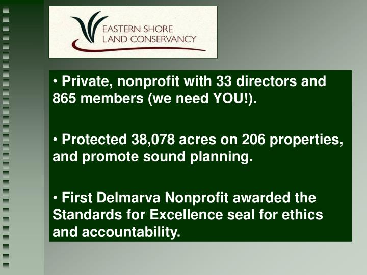 Private, nonprofit with 33 directors and  865 members (we need YOU!).