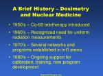a brief history dosimetry and nuclear medicine