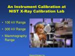 an instrument calibration at nist x ray calibration lab
