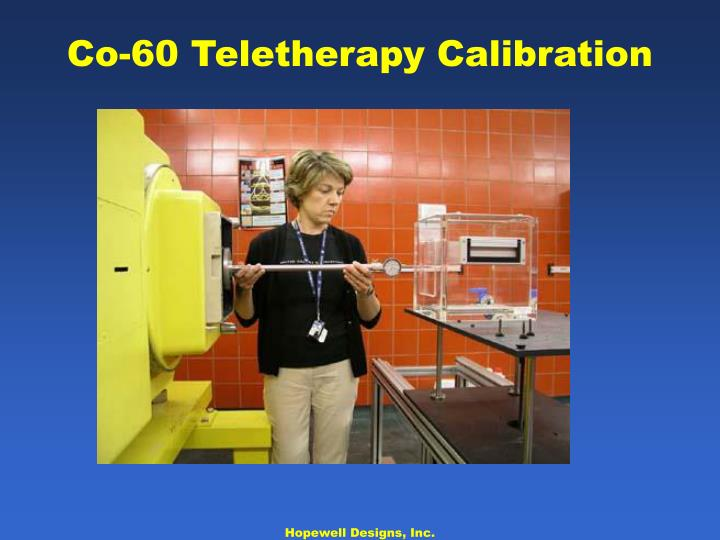 Co-60 Teletherapy Calibration
