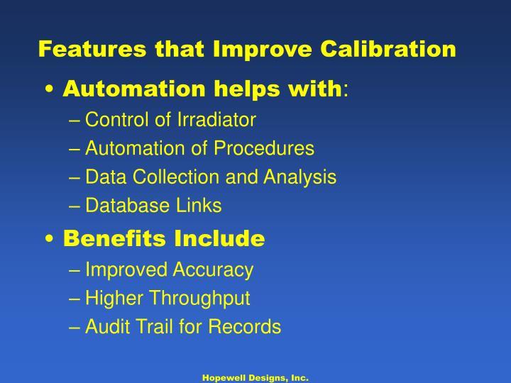 Features that Improve Calibration