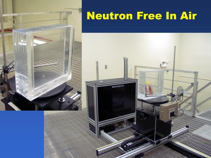 Neutron Free In Air