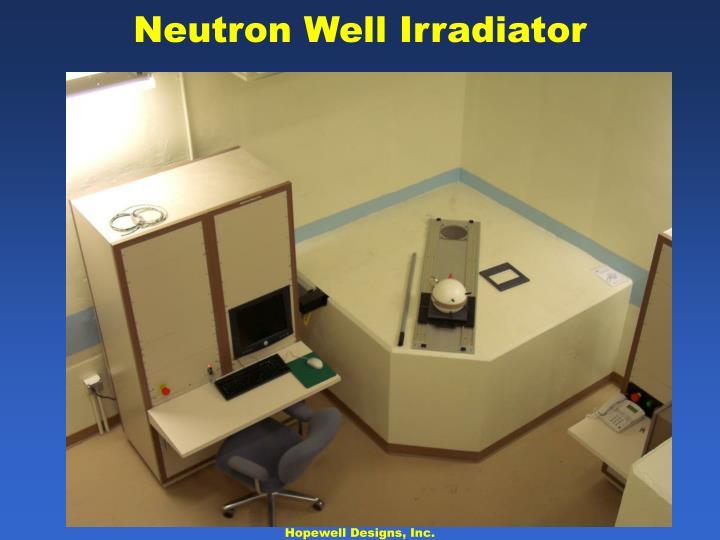 Neutron Well Irradiator
