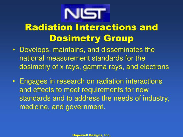 Radiation Interactions and Dosimetry Group