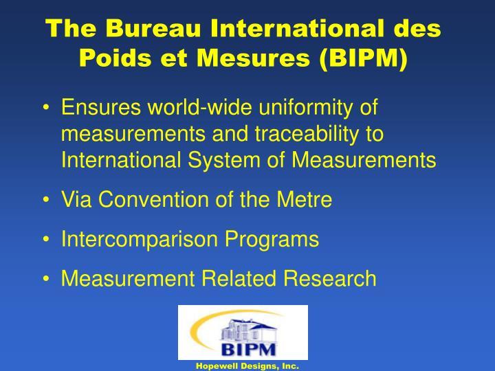 The Bureau International des Poids et Mesures (BIPM)