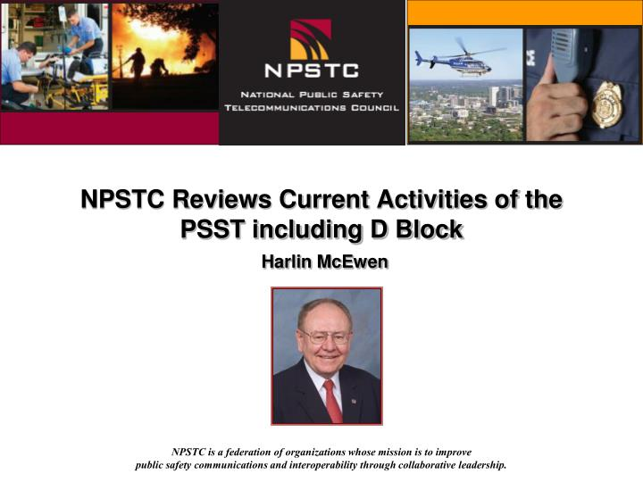 NPSTC Reviews Current Activities of the PSST including D Block