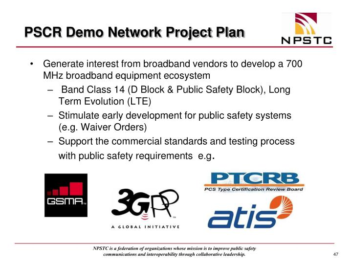 Generate interest from broadband vendors to develop a 700 MHz broadband equipment ecosystem