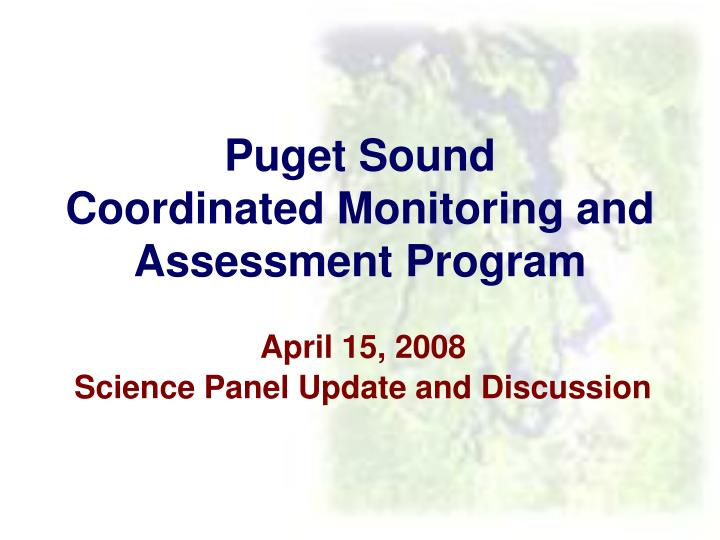 Puget sound coordinated monitoring and assessment program