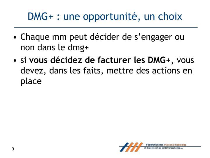 DMG+ : une opportunité, un choix