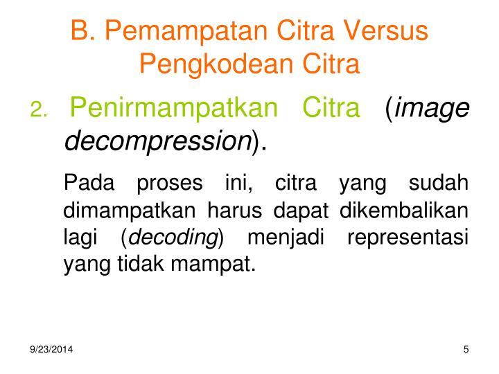 B. Pemampatan Citra Versus Pengkodean Citra