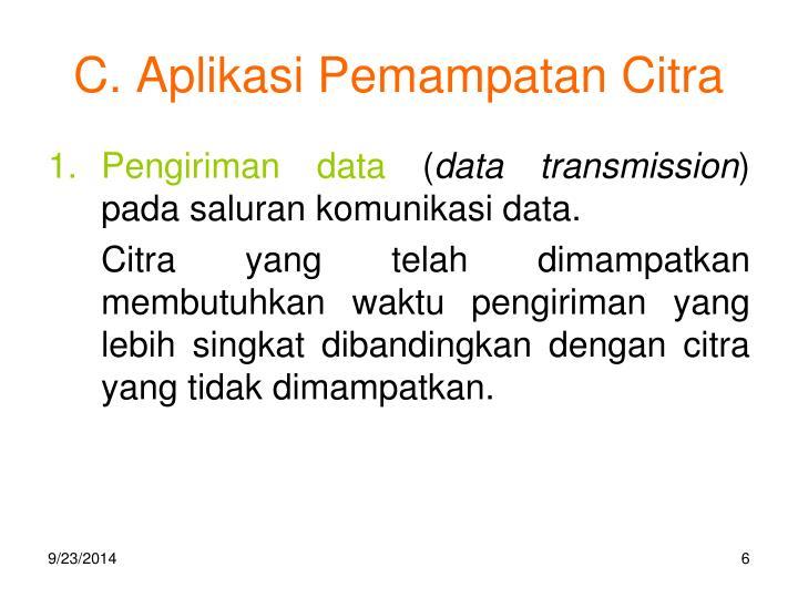 C. Aplikasi Pemampatan Citra