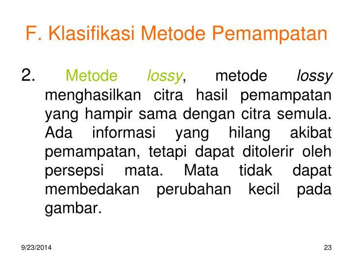 F. Klasifikasi Metode Pemampatan