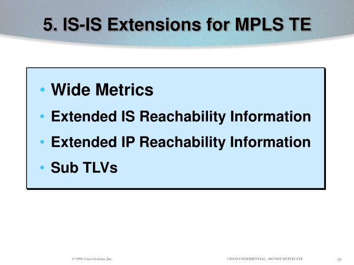 5. IS-IS Extensions for MPLS TE